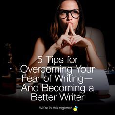 5 Tips for Overcoming Your Fear of Writing—And Becoming a Better Writer How To Become, Writer, Tips, Movie Posters, Blog, Film Poster, Sign Writer, Writers, Counseling