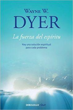 La fuerza del espiritu/ There's a Spiritual Solution to Every Problem Wayne Dyer, Demon Book, Book Lists, Audio Books, The Book, Spirituality, Reading, Panama, Kindle