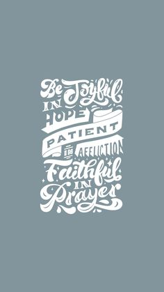 Be joyful in hope, patient in affliction, faithful in prayer. Bible Verses Quotes, Words Quotes, Wise Words, Me Quotes, Scriptures, Godly Quotes, Sayings, Christian Life, Christian Quotes