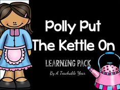 Polly Put The Kettle On- Nursery Rhyme