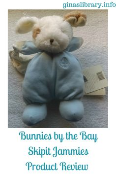 Bunnies By The Bay has a lot of stuffed items that are great for babies and very young children. I love their Skipit Jammies.