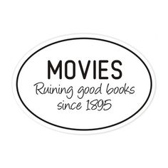 movies ruin books bumper sticker by BookFiend on Etsy, $3.00