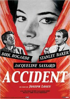 Accident (1967) Stars: Dirk Bogarde, Stanley Baker, Jacqueline Sassard, Delphine Seyrig, Alexander Knox, Freddie Jones, Maxwell Caulfield ~  Director: Joseph Losey (Nominated for a Golden Globe for Best English-Language Foreign Film, Nominated for 4 BAFTA Film Awards, Won Grand Prize of the Jury  & nominated for Palme d'Or at Cannes Film Festival 1967; Won NBR Award for Top Ten Films)