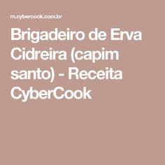 Brigadeiro de Erva Cidreira (capim santo) - Receita CyberCook