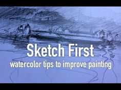 Watercolor tips to improve painting - Sketch first - YouTube