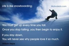 Sports - Snowboarder Coming Down Hill - Success - A Library Of Inspirational Pictures With Quotes Snowboarding Quotes, Stay Down, Motivational Quotes, Funny Quotes, Why People, Life Is Like, Quote Of The Day, Skiing, Words