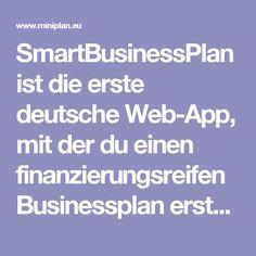 SmartBusinessPlan ist die erste deutsche Web-App, mit der du einen finanzierungsreifen Businessplan erstellen kannst – inklusive aller Kalkulationen. Intelligente Assistenten und punktgenaue Informationen sorgen automatisch dafür, dass alle banknotwendigen Unterlagen erzeugt werden! Teste SmartBusinessplan und spare viel Zeit und Kopfzerbrechen.