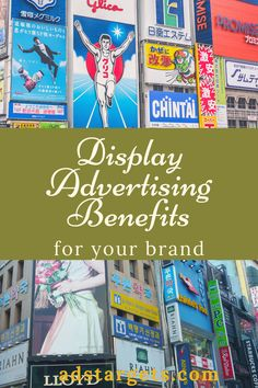 here are the benefits of #DisplayAdvertising. #BrandImage #Branding #Marketing