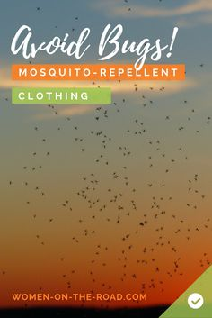 A round-up of the best Mosquito Repellent Clothing: Don't let bugs bite, avoid things like Malaria, Dengue and Zika virus