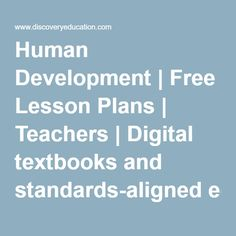 Human Development | Free Lesson Plans | Teachers | Digital textbooks and standards-aligned educational resources
