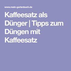 Kaffeesatz als Dünger | Tipps zum Düngen mit Kaffeesatz Container Gardening, Tips, Inspiration, Craft, Permaculture, Simple Sentences, Harvest, Household, Round Round