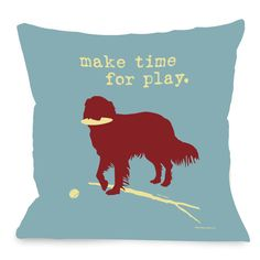 Doggy Décor Make Time for Play Throw Pillow