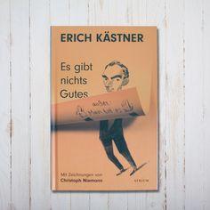 """Erich K�stner """"Es gibt nichts Gutes, au�er Man tut es"""""""