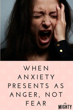 When Anxiety Presents as Anger, Not Fear | The Mighty