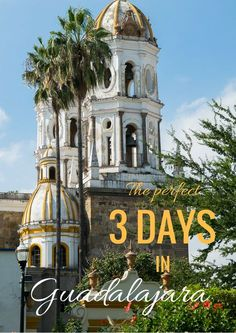 Looking for the perfect exotic short-break vacation? This one is only a 3.5 hour flight from the U.S. and won't cost an arm and a leg either. // The Perfect Three Days in Guadalajara, Jalisco - Curiosity Travels