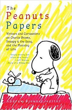 The Peanuts Papers: Writers and Cartoonists on Charlie Brown, Snoopy & the Gang, and the Meaning of Life: A Library of America Special Publication Library Of America, Chris Ware, Paper Writer, Create A Comic, Jeff Kinney, Jonathan Franzen, Wimpy Kid, Beatles Songs, Charlie Brown And Snoopy