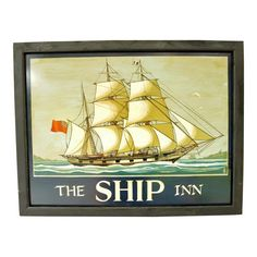 """A vintage English pub sign for """"The Ship Inn"""". Metal, single-sided in later wooden frame. Likely a """"sign painter's sample"""" and never used. Pub Signs, Shop Signs, The Ship Inn, British Pub, Chapel Hill, Antique Shops, Vintage Signs, Mid Century, Antiques"""