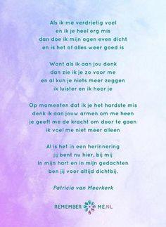 Het gedicht 'Voor Altijd Dichtbij' over het afscheid, het verdriet en het gemis na de dood van een geliefde. Lees meer op: http://www.rememberme.nl/gedichten-over-rouw-en-verlies/