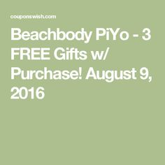 Beachbody PiYo - 3 FREE Gifts w/ Purchase! August 9, 2016