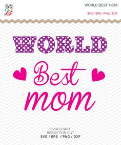 World Best Mom mother's day SVG PNG DXF eps Vinyl Decal Cut File Cricut Design Silhouette studio and more by SvgCutArt on Etsy