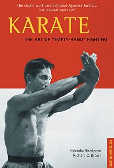 """Buy Karate The Art of """"Empty-Hand"""" Fighting by Hidetaka Nishiyama, Richard C. Brown and Read this Book on Kobo's Free Apps. Discover Kobo's Vast Collection of Ebooks and Audiobooks Today - Over 4 Million Titles! Japanese Karate, Shotokan Karate, Karate Kata, Kyokushin Karate, Fight Techniques, Jeet Kune Do, Electronic Books, Book Categories, Krav Maga"""