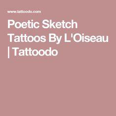 Poetic Sketch Tattoos By L'Oiseau | Tattoodo