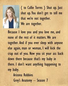 One of my favorite Calzona scenes Grey Quotes, Grey Anatomy Quotes, Grays Anatomy, Arizona Robbins, Jessica Capshaw, Greys Anatomy Characters, Dark And Twisty, Meredith Grey, Because I Love You