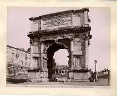Arco Trionfate di Tito sulla Via Sacra nel Foro Romano 1880