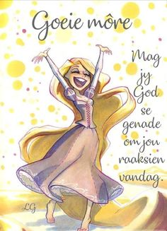 Lekker Dag, Goeie More, Afrikaans Quotes, Christian Messages, Good Morning Wishes, Aurora Sleeping Beauty, Words, Amen, Soul Food