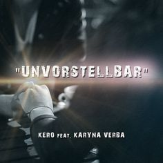 UNVORSTELLBAR - Kero & Karyna Verba [Official HD Video]