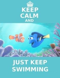 Keep #calm and Just Keep Swimming! #CalmQuotes