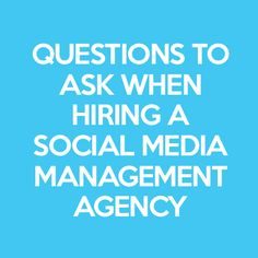 Questions to ask when hiring a Social Media Management Agency - Viral In Nature