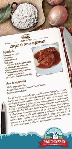LENGUA DE CERDO EN JITOMATE  Ingredientes 2 lenguas de cerdo 1/2 cebolla 2 hojas de laurel Sal al gusto 1 cucharada de aceite comestible 1/2 cebolla, picada finamente 4 jitomates grandes, picados 1 cucharadita de vinagre blanco 1 pizca de orégano seco 1 cucharada de aceite comestible Modo de preparación Preparación: 20min  ›  Cocción: 2horas20min  ›  Listo en:2horas40min