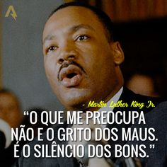 O que me preocupa não é o grito dos maus. É o silêncio dos bons. – Martin Luther King Jr. Martin Luther King, Cool Words, Wise Words, Quotes About Everything, Magic Words, Some Quotes, Positive Vibes, Life Lessons, Favorite Quotes