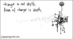 Change and death...