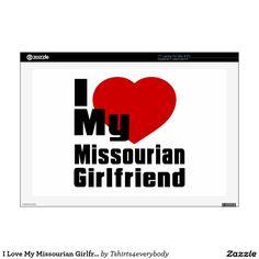 "I Love My Missourian Girlfriend 17"" Laptop Skins"