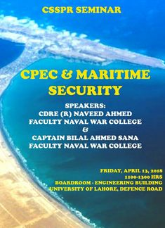 CSSPR is hosting a seminar on CPEC & Maritime Security on April 13, 2018.