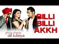 Billi Billi Akkh - Jihne Mera Dil Luteya | Gippy Grewal & Neeru Bajwa | Gippy Grewal - YouTube