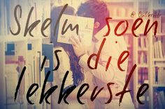 Afrikaanse sê-goedjies : Skelm soen is die lekkerste Afrikaanse Quotes, Dream Pictures, Laugh At Yourself, Set You Free, Meaningful Quotes, True Words, New Beginnings, Relationship Goals, Love Story