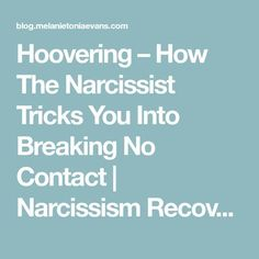 Hoovering – How The Narcissist Tricks You Into Breaking No Contact | Narcissism Recovery and Relationships Blog