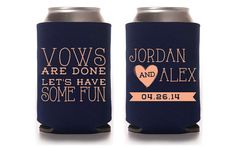 Custom Wedding Koozie - Vows are done, let's have some fun Wedding prep; Friend Wedding, Wedding Wishes, Our Wedding, Dream Wedding, Wedding Quotes, Wedding Reception, Wedding Koozies, Wedding Gifts, Wedding Can Koozie Ideas