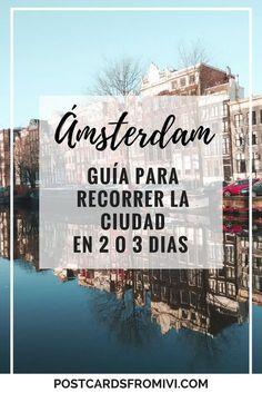 Guía para visitar Ámsterdam en 2 días (o 3): cómo moverse, dónde dormir, que visitar, y más datos útiles para planear tu viaje a Ámsterdam. #Ámsterdam #Holanda #Guiadeviaje #viajes #Europa #Eurotrip