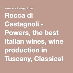 Rocca di Castagnoli - Powers, the best Italian wines, wine production in Tuscany, Classical prices chianti, Tuscany wine tasting - old village in Tuscany - Weekend romantic Tuscan farm - b & b chianti, siena b & b, b & b in Tuscany, bed breakfast chianti , B6B Italy, bed and brekfast siena - Tuscany castles in Chianti sleep, sleep in the castle