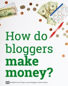 Blog Monetization | How do bloggers make money? There are 5 main ways they make money by sharing content with you: ad networks, affiliate marketing, sponsored posts, selling ad space, and selling a product/service.