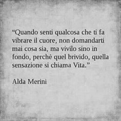 Common Quotes, Wise Quotes, Famous Quotes, Words Quotes, Inspirational Quotes, Sayings, Italian Phrases, Italian Quotes, Life Is Beautiful Quotes