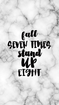 Fall seven times stand up eight black white marble wallpaper phone