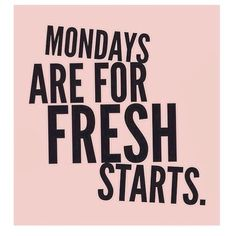 Stop hating Mondays..! :)