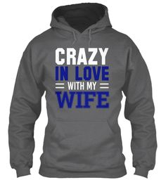 Men's Crazy In Love With My Wife Dark Heather Sweatshirt Front
