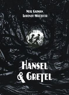 Hansel and Gretel Standard Edition (A Toon Graphic) by Neil Gaiman - wonderful book