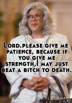 Praise the lord! - - Praise the lord! Self – Expressions Praise the lord! Madea Humor, Madea Funny Quotes, Bitch Quotes, Sarcastic Quotes, Funny Relatable Memes, Hilarious Work Memes, Funny Quotes About Work, Sarcastic Laugh, Evil Quotes